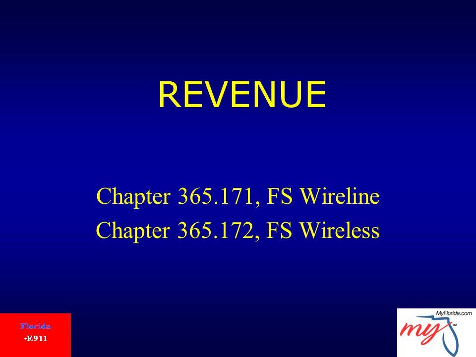 REVENUE Chapter 365.171, FS Wireline Chapter 365.172, FS Wireless
