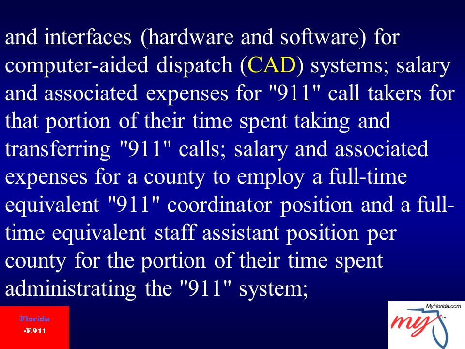 and interfaces (hardware and software) for computer-aided dispatch (CAD) systems; salary and associated expenses for 911 call takers for that portion of their time spent taking and transferring 911 calls; salary and associated expenses for a county to employ a full-time equivalent 911 coordinator position and a full- time equivalent staff assistant position per county for the portion of their time spent administrating the 911 system;