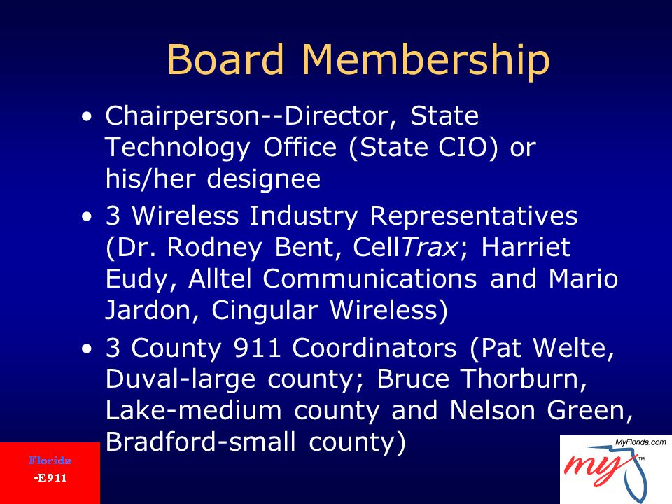 Board Membership Chairperson--Director, State Technology Office (State CIO) or his/her designee 3 Wireless Industry Representatives (Dr.