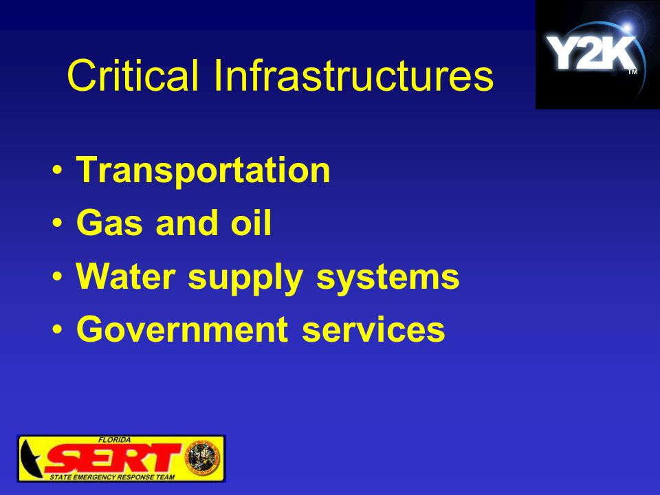 Critical Infrastructures Transportation Gas and oil Water supply systems Government services