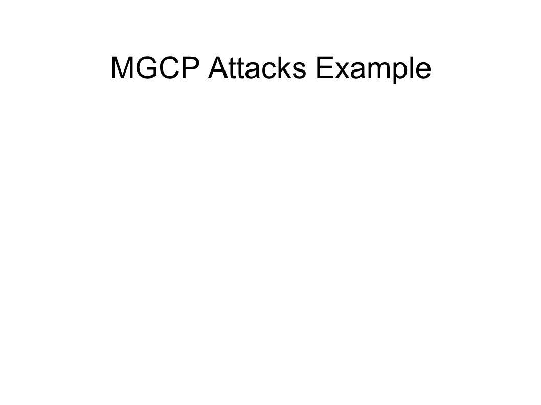 MGCP Attacks Example