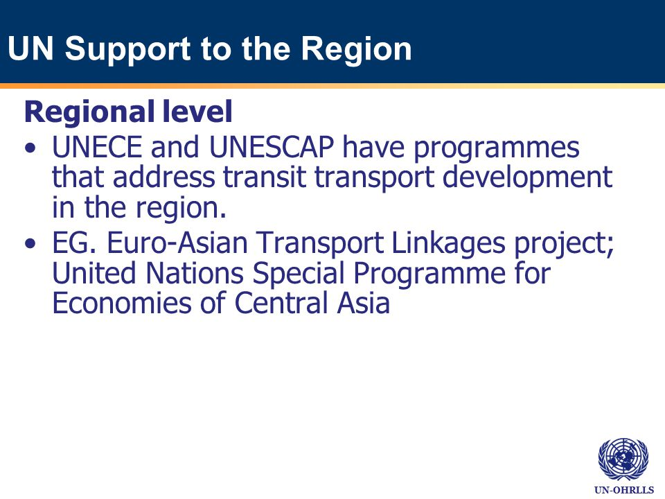 UN-OHRLLS Prospects of the development of a new UN Programme for transport services between the Caspian & the Black Seas The UN Regional Commissions and regional and sub- regional organizations play a key role for regional and sub-regional development.