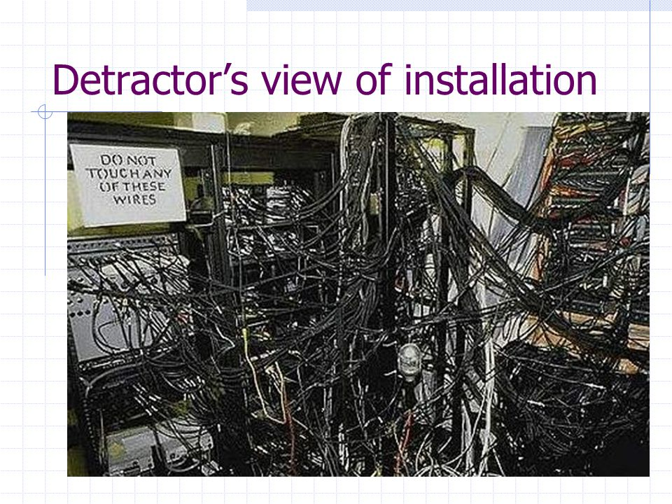 Detractor's view of installation