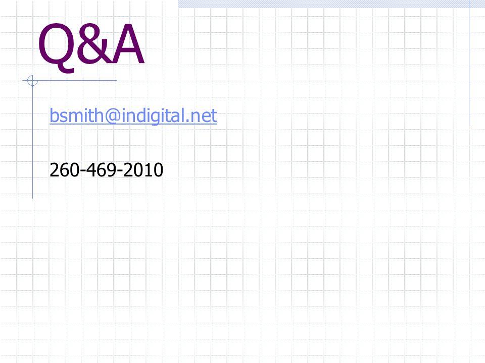 Q&A bsmith@indigital.net 260-469-2010