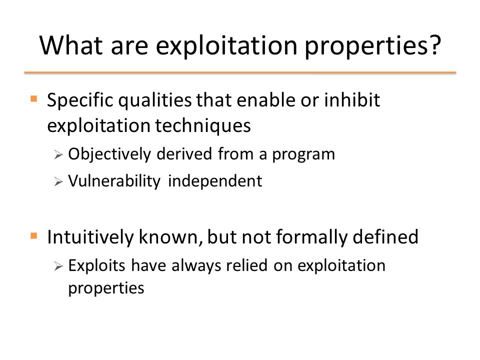 Simulating exploitation  Vulnerability side-effects represent the pre- conditions of the initial state  Extent of memory corruption  Pattern of memory corruption  Precision can vary  Memory corruption of a stack buffer  256 byte overwrite at &local with pattern A-Z