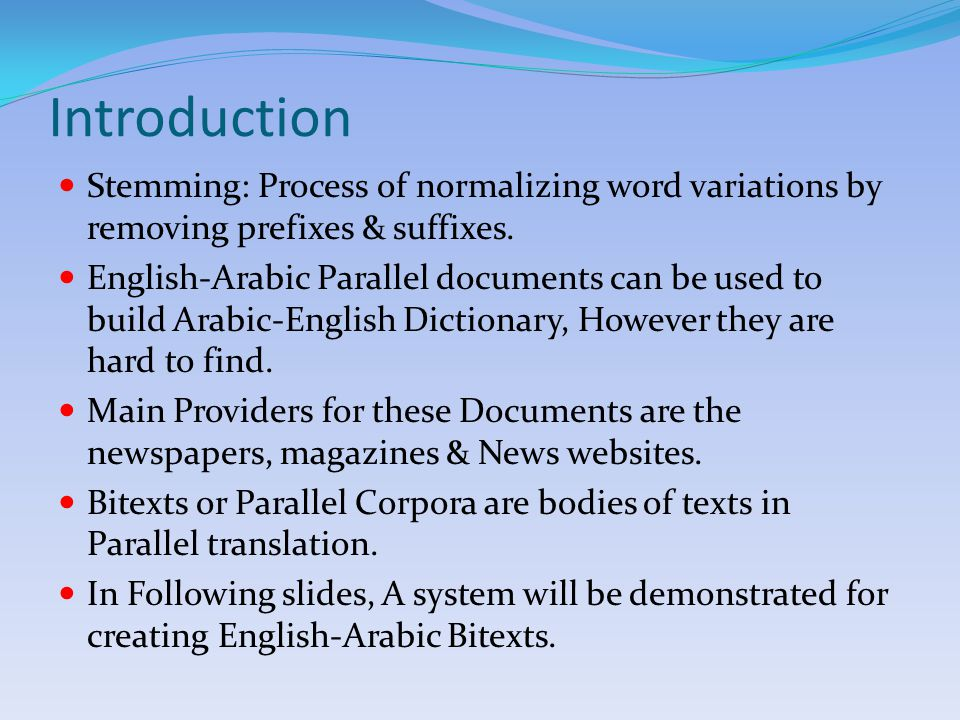 Introduction Stemming: Process of normalizing word variations by removing prefixes & suffixes.