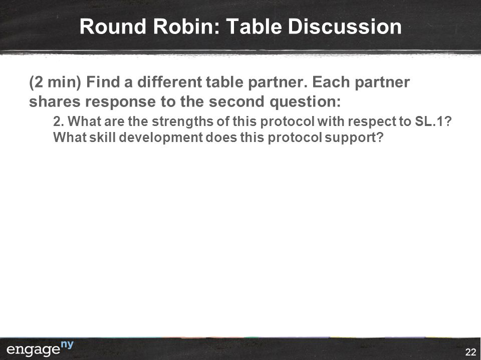 Round Robin: Table Discussion (2 min) Find a different table partner.