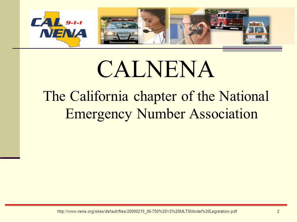CALNENA The California chapter of the National Emergency Number Association http://www.nena.org/sites/default/files/20090219_06-750%20V2%20MLTSModel%20Legislation.pdf 2