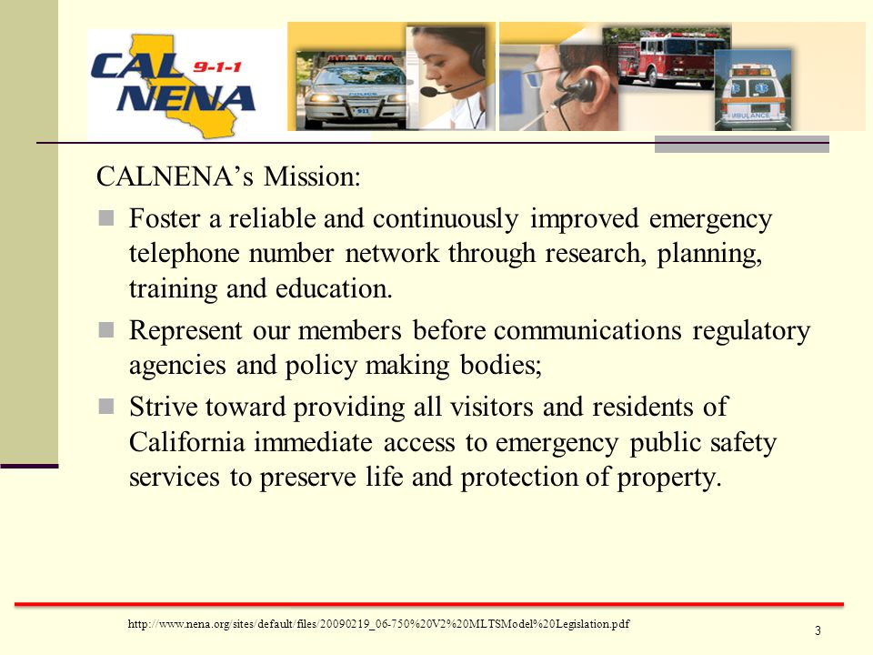 CALNENA's Mission: Foster a reliable and continuously improved emergency telephone number network through research, planning, training and education.