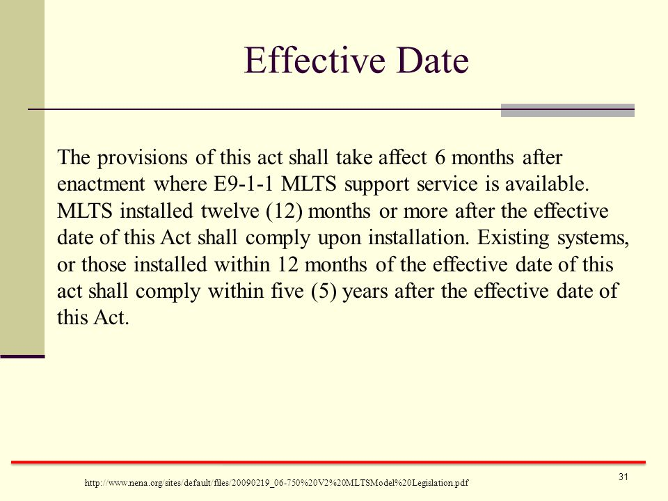 Effective Date The provisions of this act shall take affect 6 months after enactment where E9-1-1 MLTS support service is available.