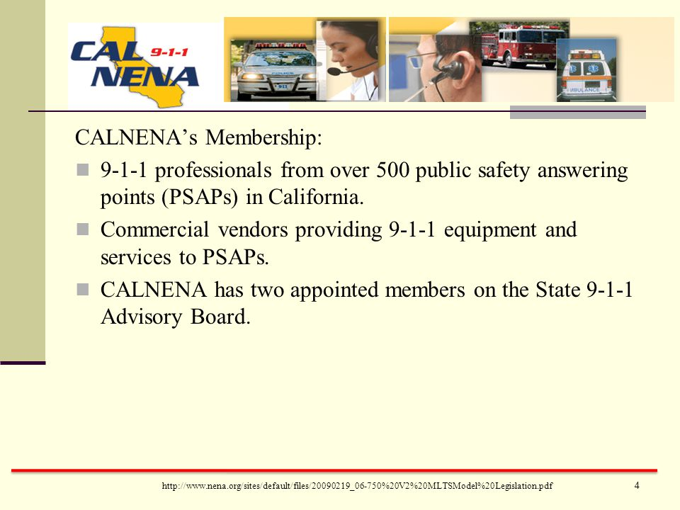 CALNENA's Membership: 9-1-1 professionals from over 500 public safety answering points (PSAPs) in California.