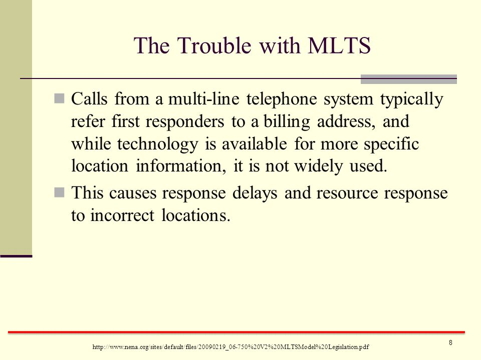 The Trouble with MLTS Calls from a multi-line telephone system typically refer first responders to a billing address, and while technology is available for more specific location information, it is not widely used.