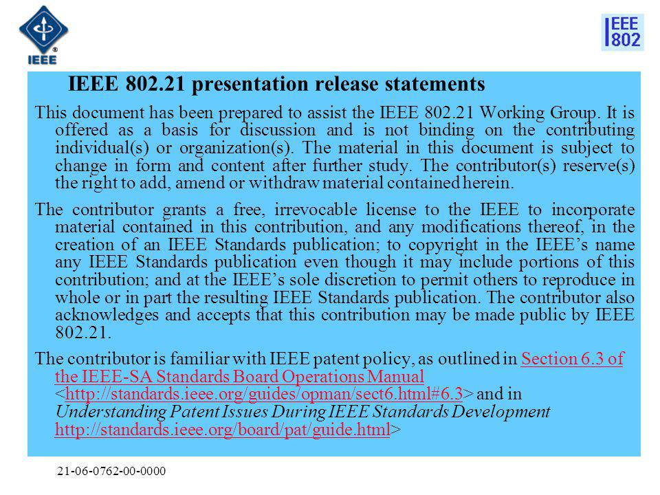 21-06-0762-00-0000 IEEE 802.21 presentation release statements This document has been prepared to assist the IEEE 802.21 Working Group.