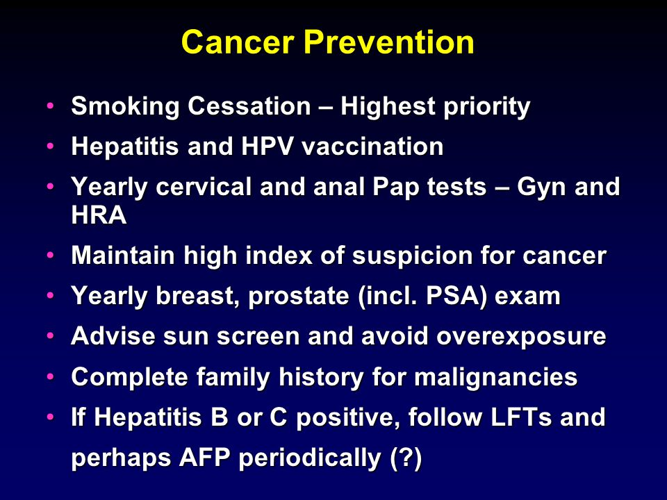 Cancer Prevention Smoking Cessation – Highest prioritySmoking Cessation – Highest priority Hepatitis and HPV vaccinationHepatitis and HPV vaccination