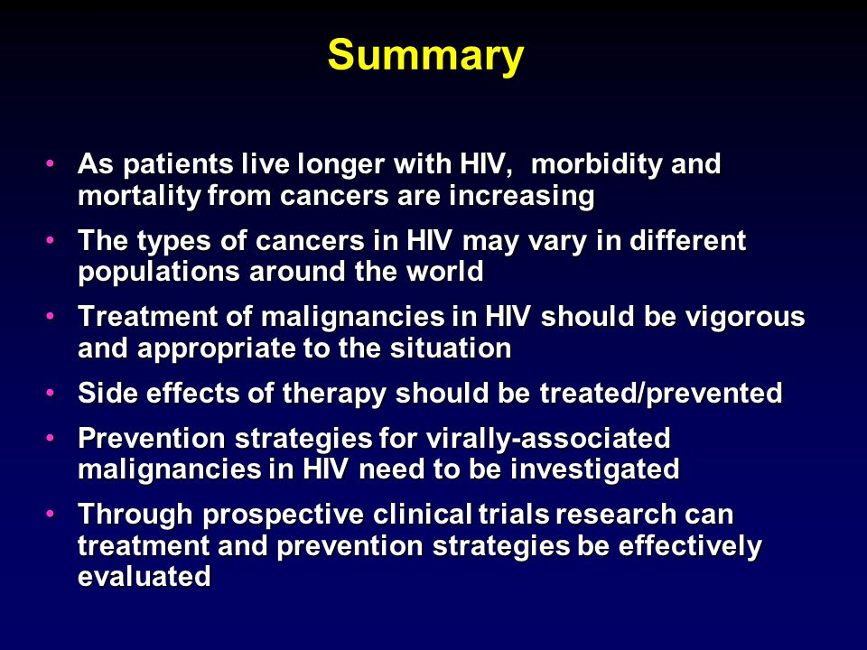 Summary As patients live longer with HIV, morbidity and mortality from cancers are increasingAs patients live longer with HIV, morbidity and mortality