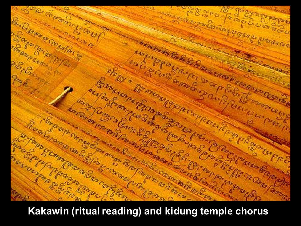 Kakawin (ritual reading) and kidung temple chorus
