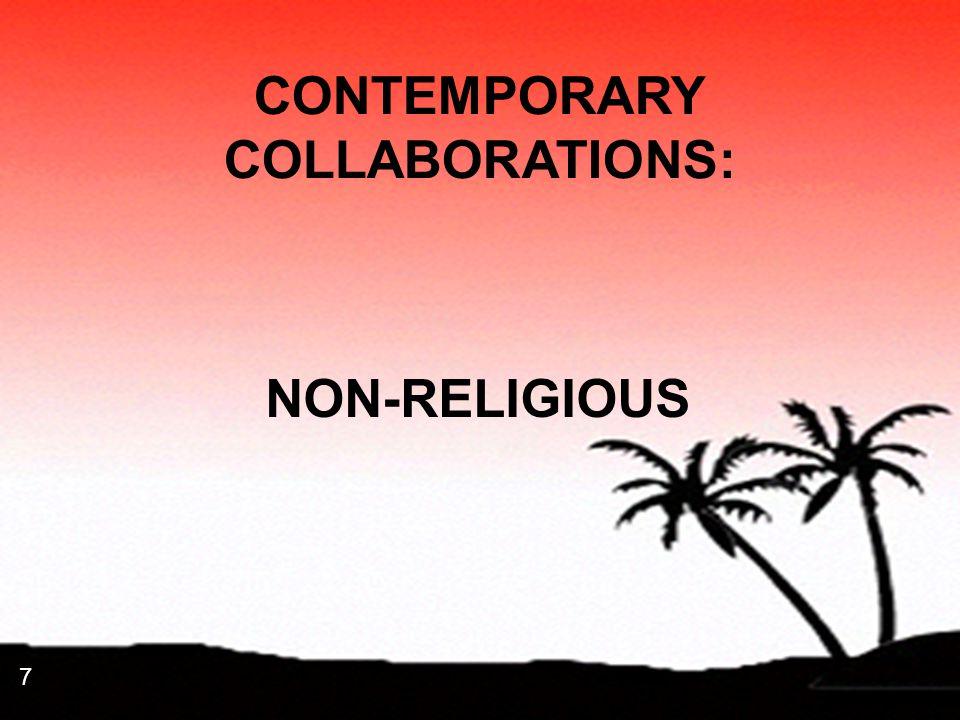7 7 CONTEMPORARY COLLABORATIONS: NON-RELIGIOUS