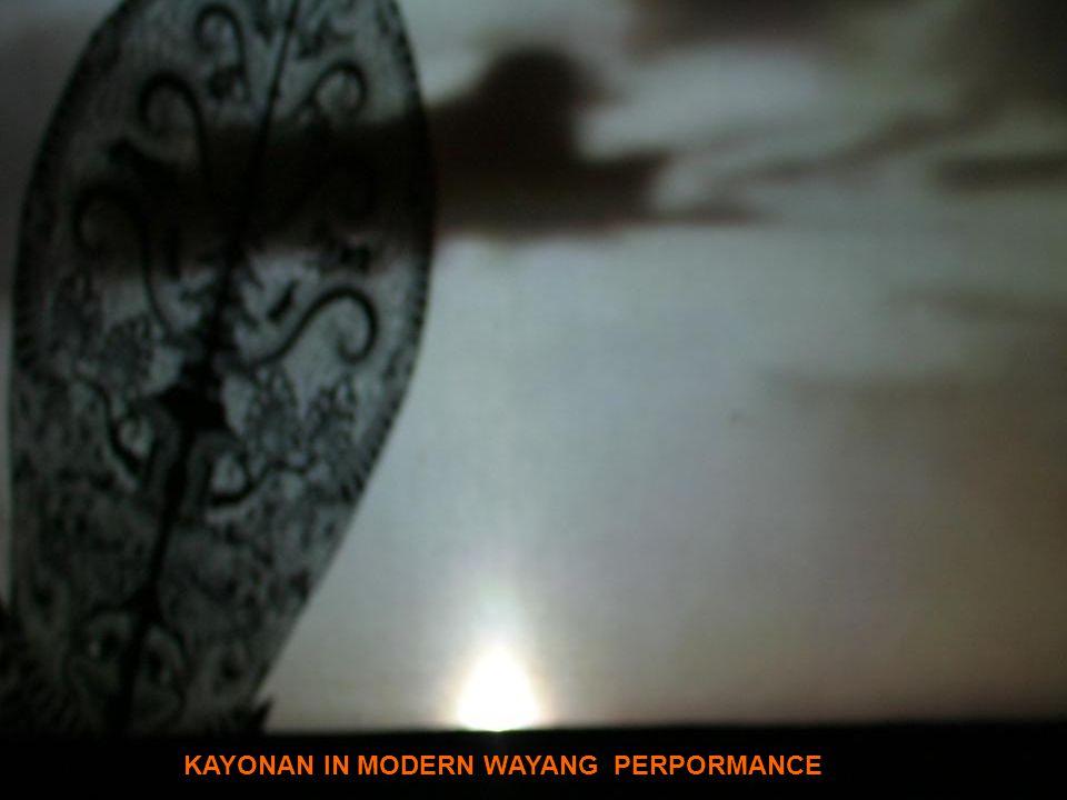 KAYONAN IN MODERN WAYANG PERPORMANCE