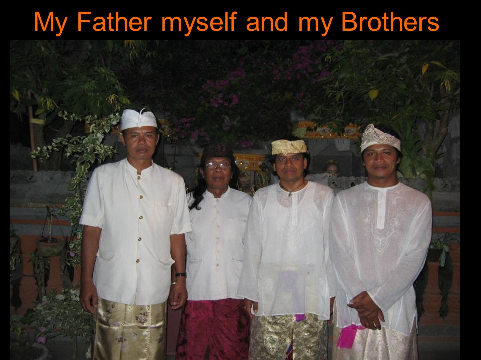 My Father myself and my Brothers.