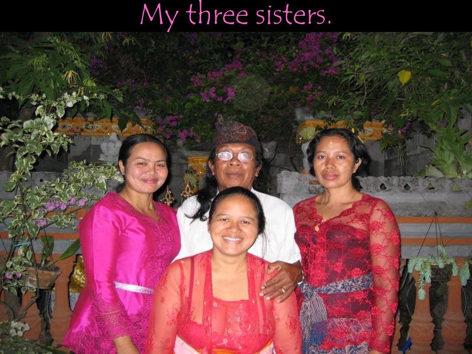 My three sisters.