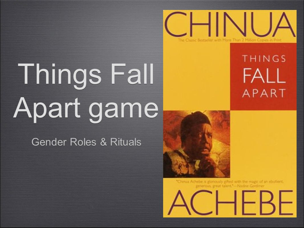 Things Fall Apart game Gender Roles & Rituals