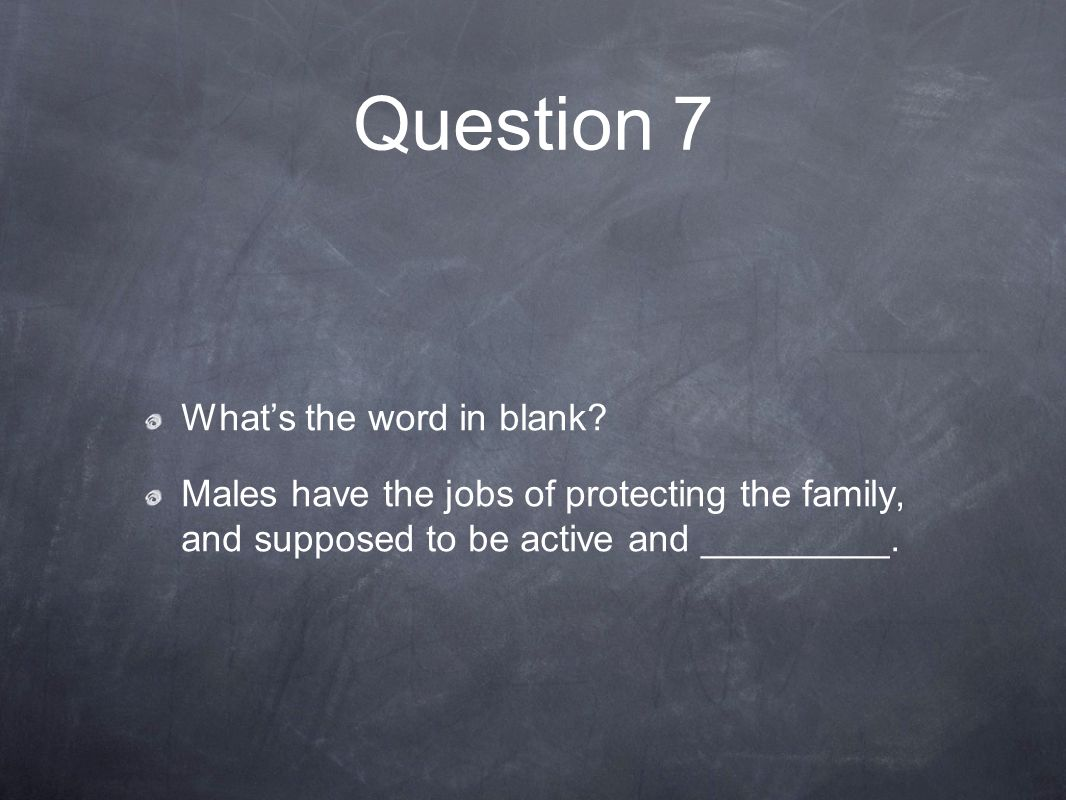 Question 7 What's the word in blank.