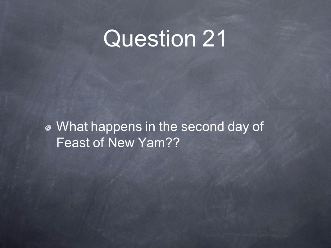Question 21 What happens in the second day of Feast of New Yam