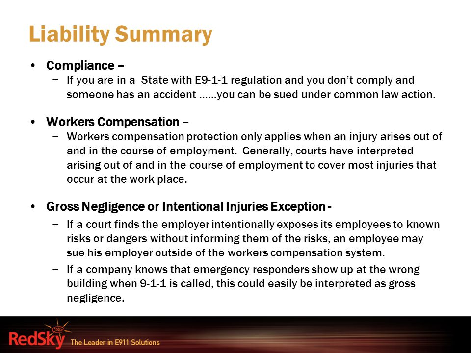 Liability Summary Compliance – −If you are in a State with E9-1-1 regulation and you don't comply and someone has an accident ……you can be sued under