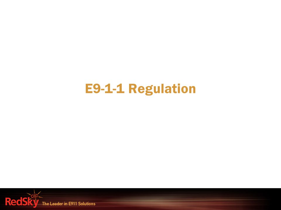 E9-1-1 Regulation
