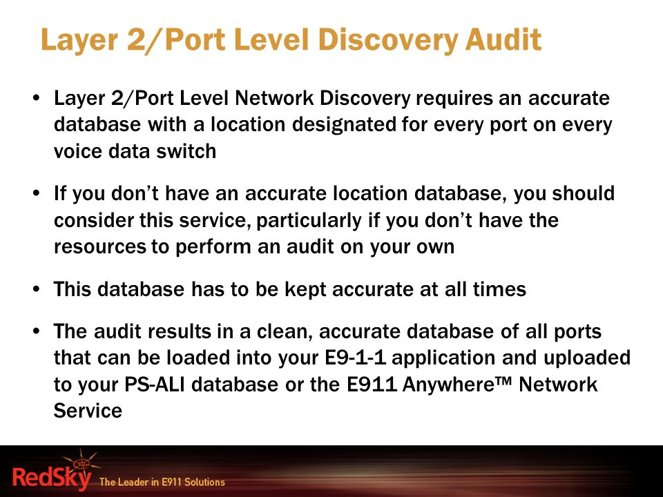 Layer 2/Port Level Network Discovery requires an accurate database with a location designated for every port on every voice data switch If you don't h