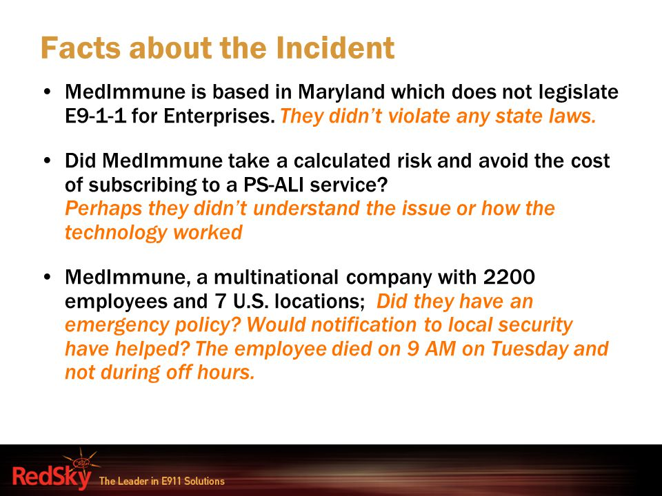 Facts about the Incident MedImmune is based in Maryland which does not legislate E9-1-1 for Enterprises. They didn't violate any state laws. Did MedIm