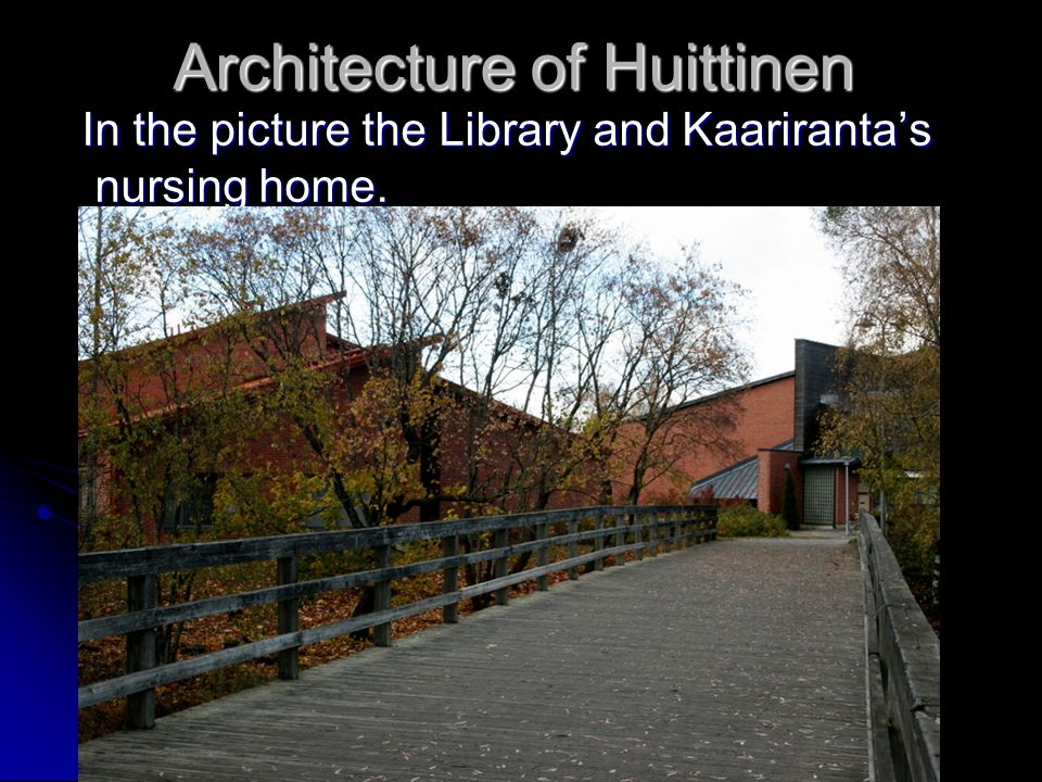 Architecture of Huittinen In the picture the Library and Kaariranta's nursing home.