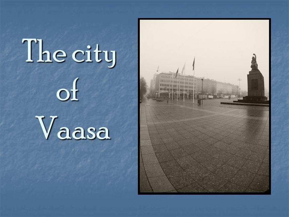 The city of Vaasa The city of Vaasa