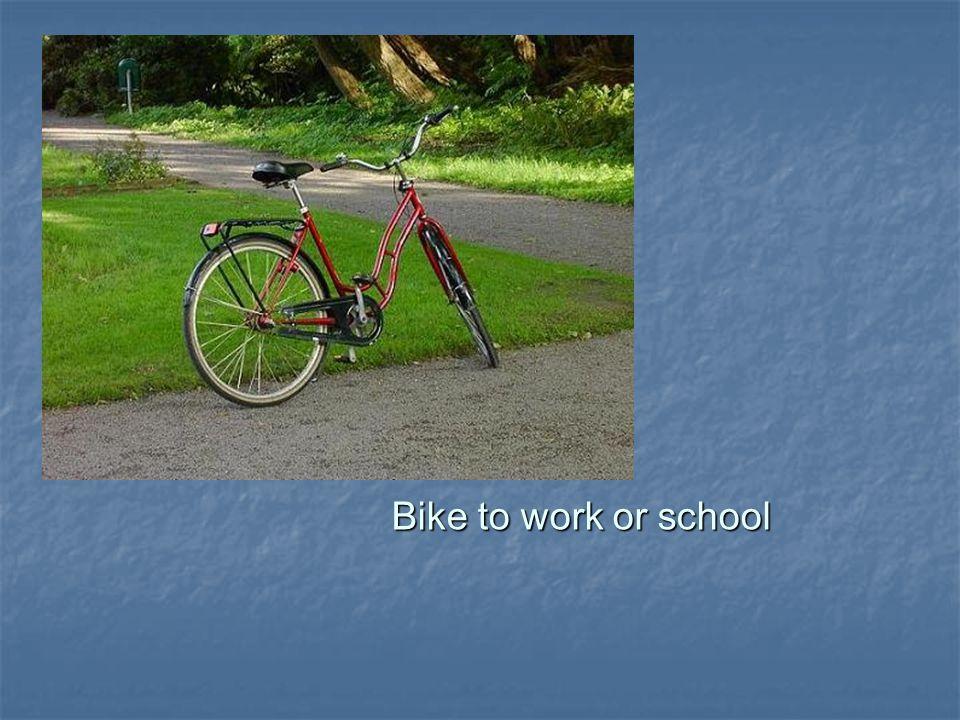 Bike to work or school