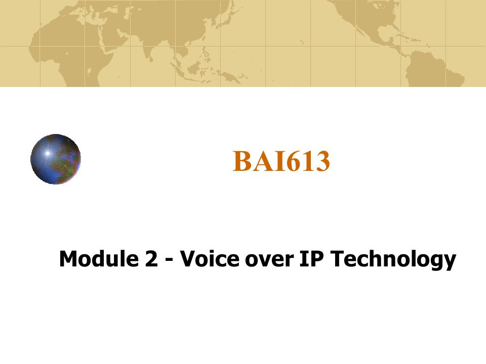 BAI613 Module 2 - Voice over IP Technology