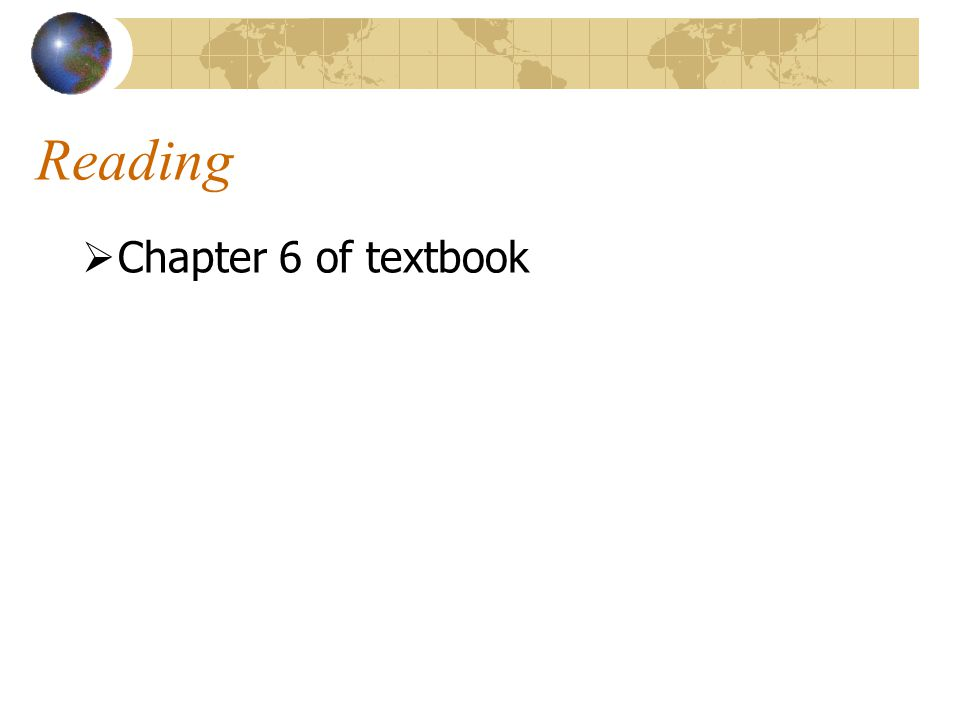 Reading  Chapter 6 of textbook