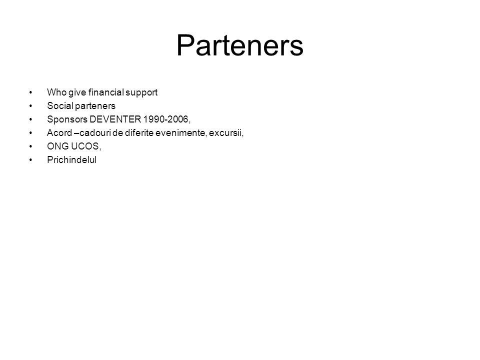 Parteners Who give financial support Social parteners Sponsors DEVENTER 1990-2006, Acord –cadouri de diferite evenimente, excursii, ONG UCOS, Prichindelul