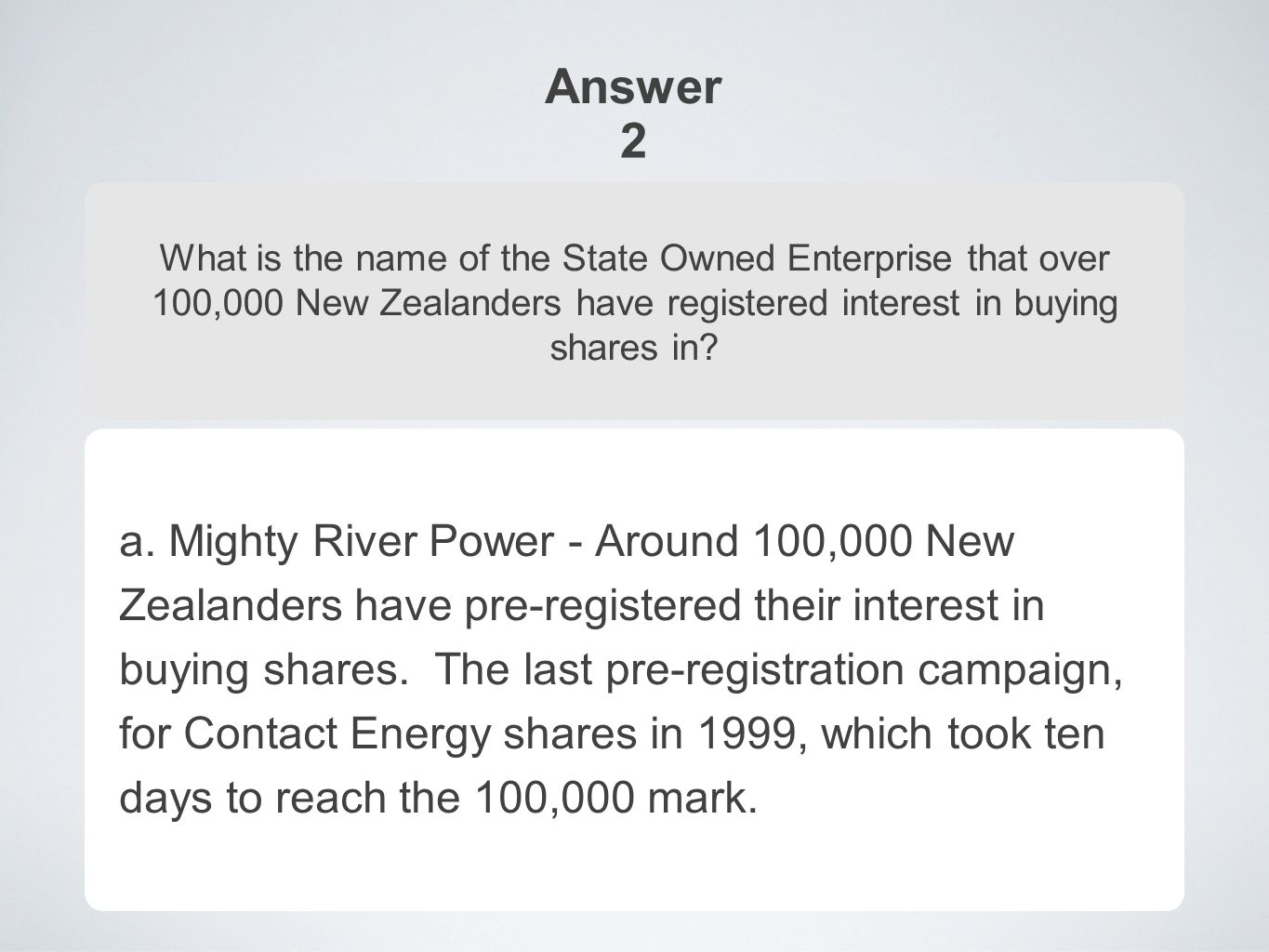 Answer 2 What is the name of the State Owned Enterprise that over 100,000 New Zealanders have registered interest in buying shares in.