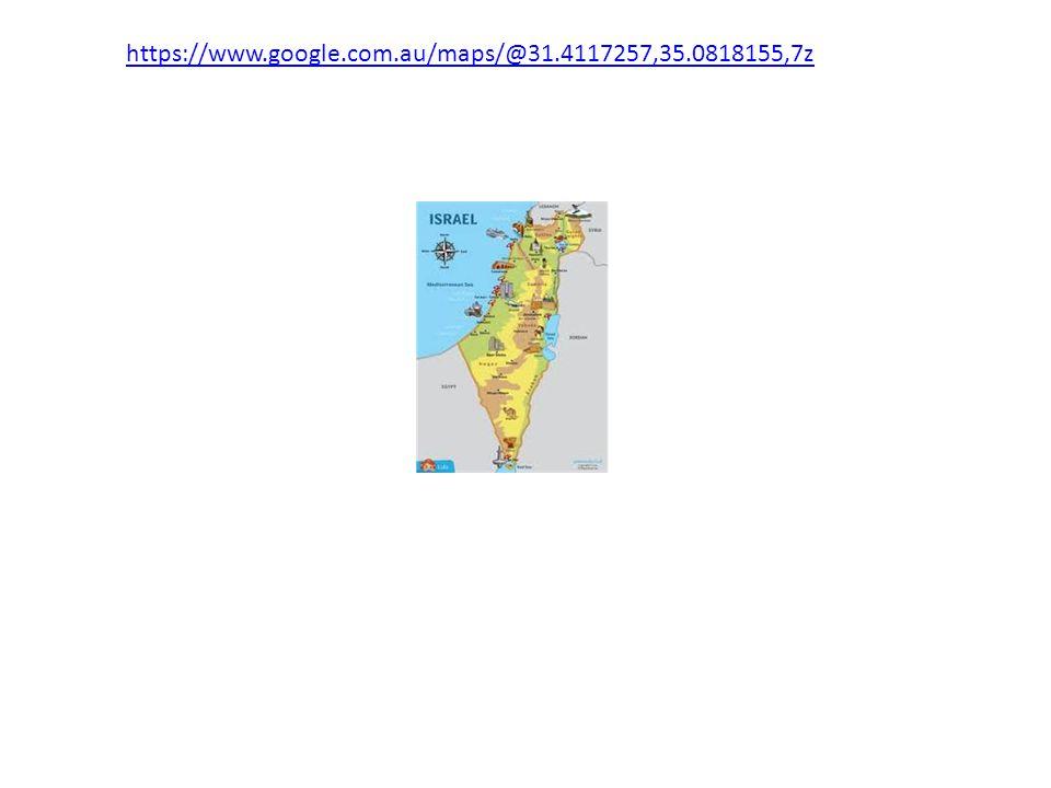 https://www.google.com.au/maps/@31.4117257,35.0818155,7z