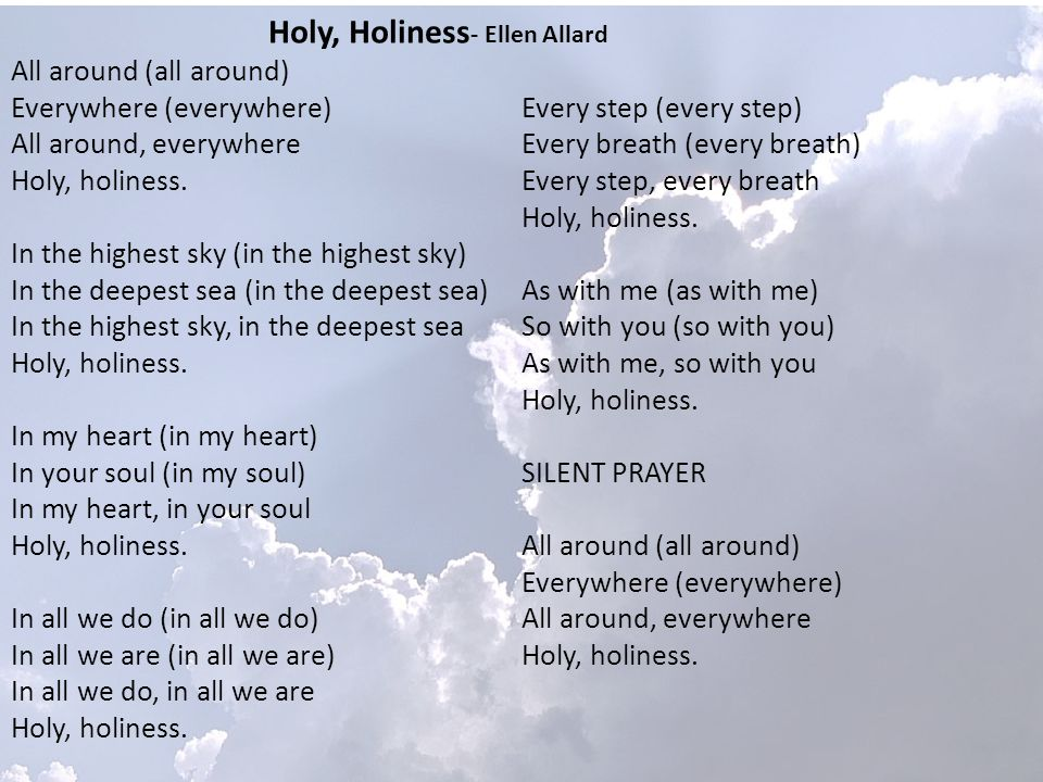 All around (all around) Everywhere (everywhere) All around, everywhere Holy, holiness.