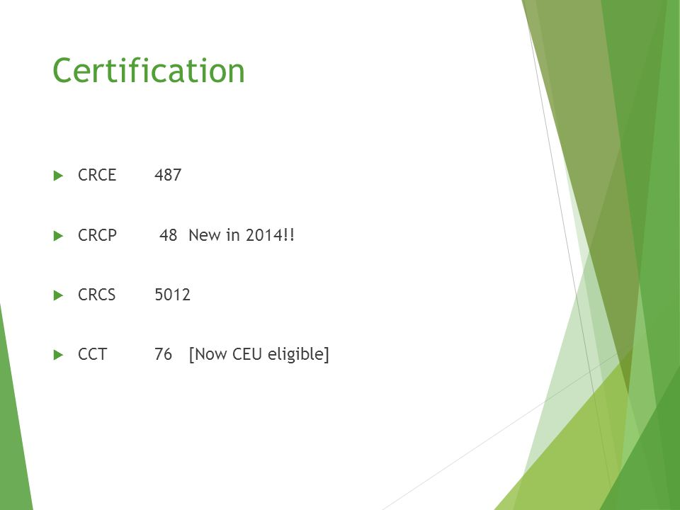 Certification  CRCE487  CRCP 48New in 2014!!  CRCS5012  CCT76[Now CEU eligible]
