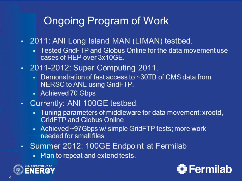 Ongoing Program of Work 2011: ANI Long Island MAN (LIMAN) testbed.