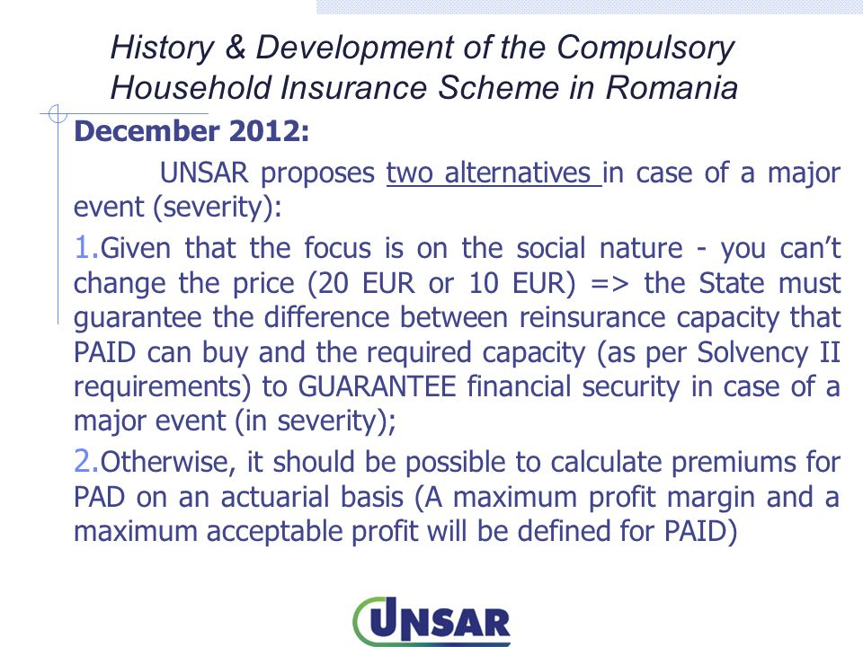 December 2012: UNSAR proposes two alternatives in case of a major event (severity): 1.