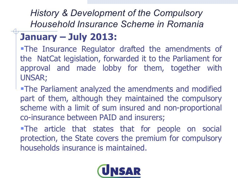 January – July 2013:  The Insurance Regulator drafted the amendments of the NatCat legislation, forwarded it to the Parliament for approval and made