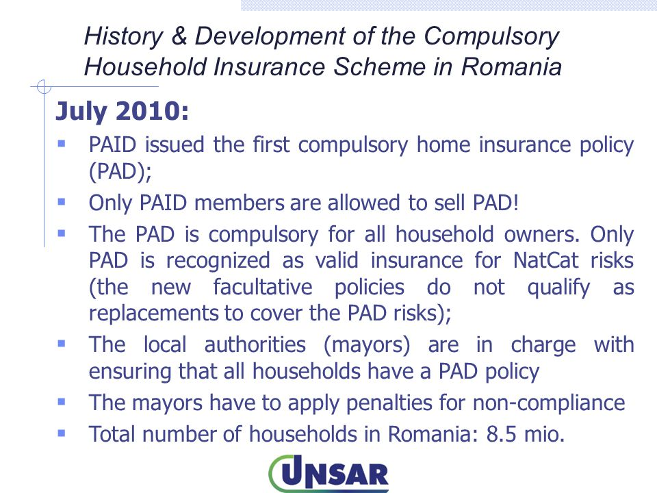 July 2010:  PAID issued the first compulsory home insurance policy (PAD);  Only PAID members are allowed to sell PAD!  The PAD is compulsory for al