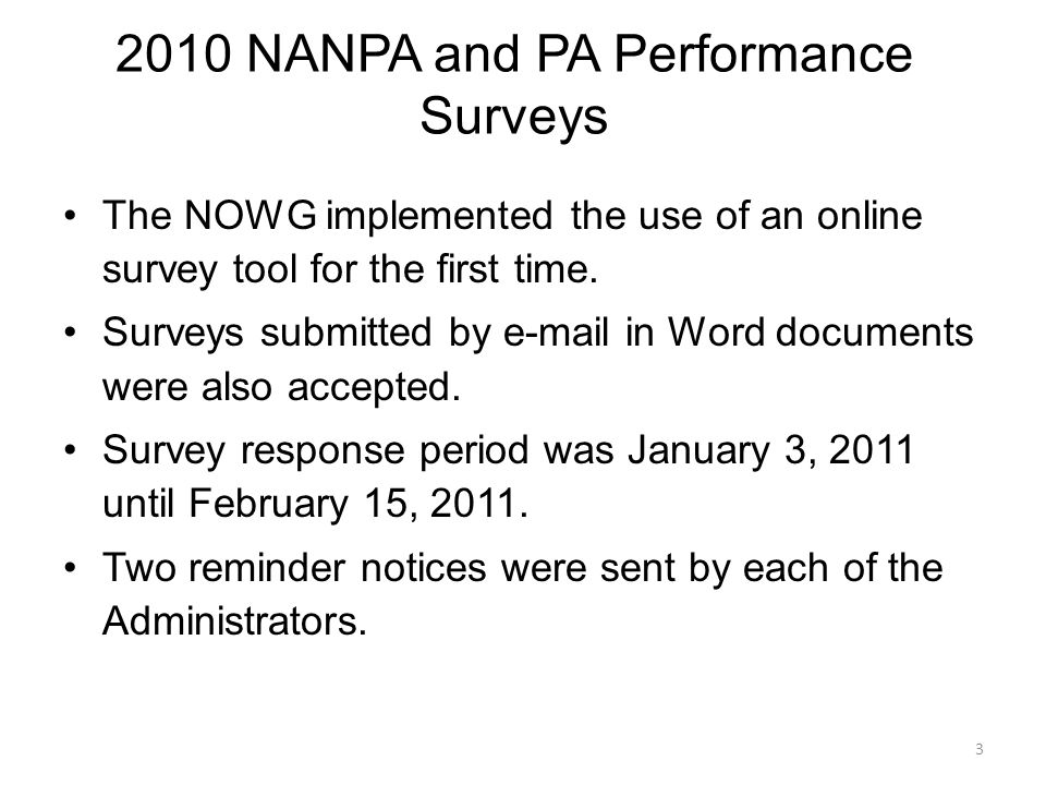 2010 NANPA and PA Performance Surveys The NOWG implemented the use of an online survey tool for the first time.