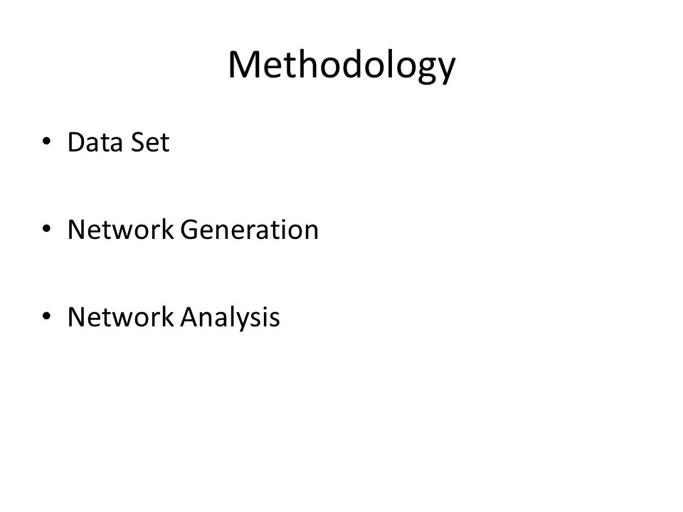 Methodology Data Set Network Generation Network Analysis