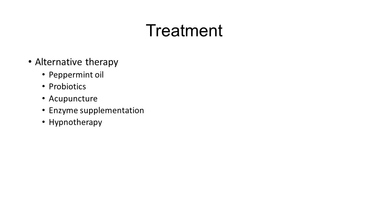 Treatment Alternative therapy Peppermint oil Probiotics Acupuncture Enzyme supplementation Hypnotherapy