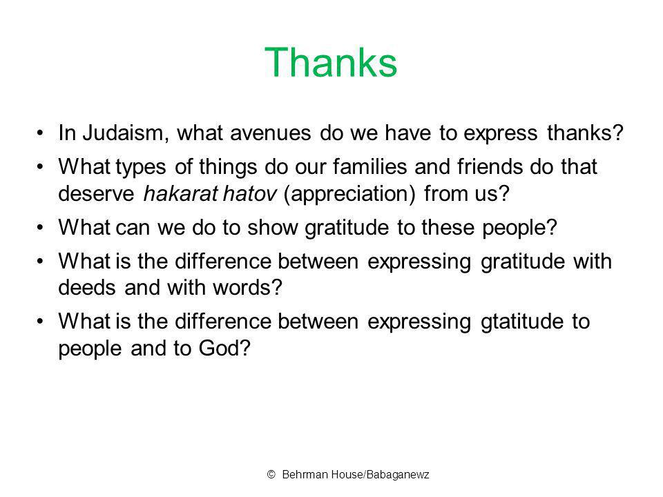 Thanks In Judaism, what avenues do we have to express thanks.