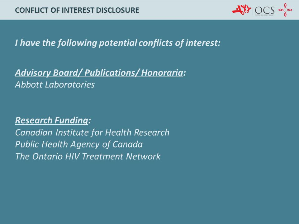 I have the following potential conflicts of interest: Advisory Board/ Publications/ Honoraria: Abbott Laboratories Research Funding: Canadian Institut